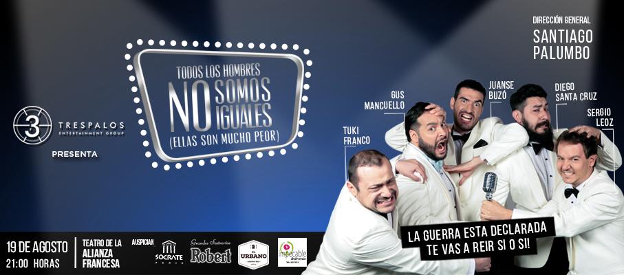 """""""Todos los hombres NO somos iguales"""" Show de Humor."""